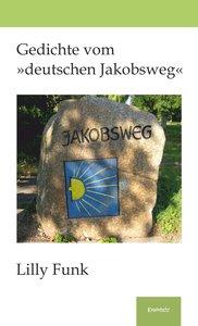 Gedichte vom »deutschen Jakobsweg«
