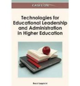 Cases on Technologies for Educational Leadership and Administrat