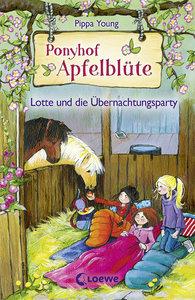 Ponyhof Apfelblüte - Lotte und die Übernachtungsparty