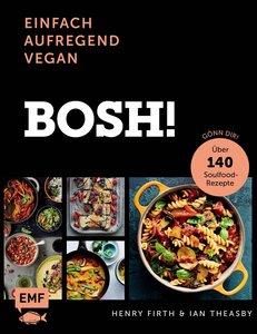 Bosh: einfach - aufregend - vegan