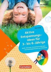 Aktive Entspannungsideen für 3- bis 6-Jährige