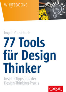 77 Tools für Design Thinker