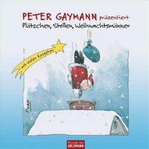 Peter Gaymann präsentiert: Plätzchen, Stollen, Weihnachtsmänner