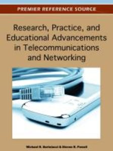 Research, Practice, and Educational Advancements in Telecommunic