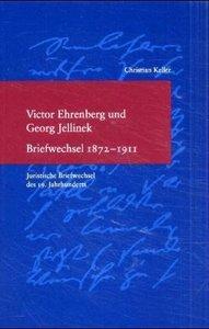 Victor Ehrenberg und Georg Jellinek. Briefwechsel 1872-1911