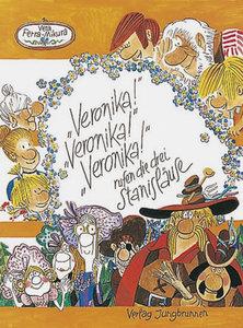' Veronika!' 'Veronika!' 'Veronika!' rufen die drei Stanisläuse