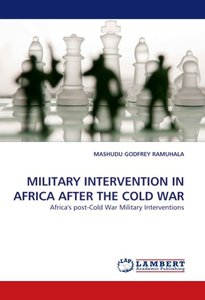 MILITARY INTERVENTION IN AFRICA AFTER THE COLD WAR