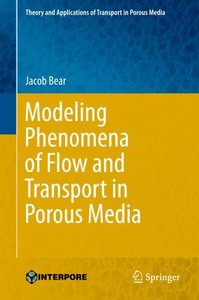 Modeling Phenomena of Flow and Transport in Porous Media