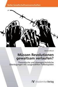 Müssen Revolutionen gewaltsam verlaufen?