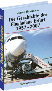 Die Geschichte des Flughafens Erfurt 1957-2007