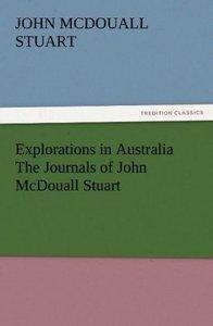Explorations in Australia The Journals of John McDouall Stuart
