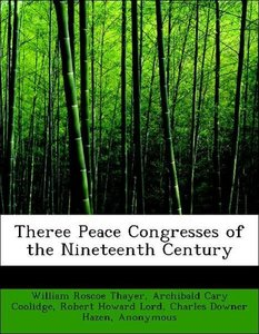 Theree Peace Congresses of the Nineteenth Century