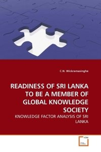 READINESS OF SRI LANKA TO BE A MEMBER OF GLOBAL KNOWLEDGE SOCIET