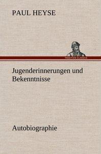 Jugenderinnerungen und Bekenntnisse. Autobiographie