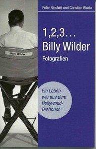 """Billy Wilder """"1,2,3..."""" Ein Leben wie aus dem Hollywood-Drehbuch"""