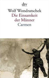 Die Einsamkeit der Männer / Carmen oder Bin ich das Arschloch de