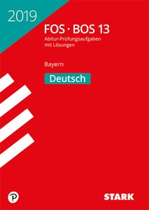 Abitur 2019 - FOS/BOS Bayern - Deutsch 13. Klasse