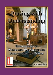 Praying with Understanding: Explanations of Words and Passages i