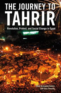 The Journey to Tahrir: Revolution, Protest and Social Change in