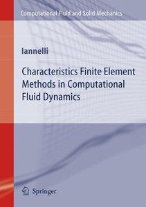 Characteristics Finite Element Methods in Computational Fluid Dy