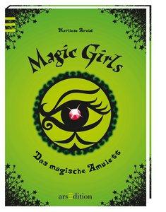 Magic Girls 02. Das magische Amulett