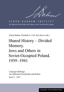 Shared History - Divided Memory. Jews and Others in Sovjet-Occup