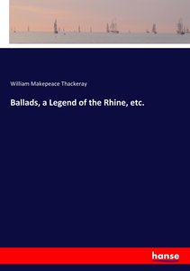 Ballads, a Legend of the Rhine, etc.