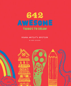 642 Awesome Things to Draw: Young Artist\'s Edition