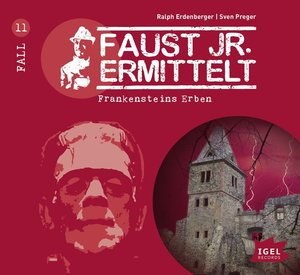 Faust jr. ermittelt 11: Frankensteins Erben