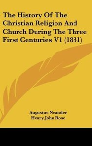 The History Of The Christian Religion And Church During The Thre