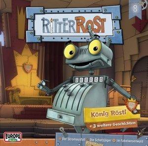 Ritter Rost - Hörspiel zur TV Serie 08. König Rösti