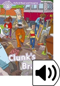 Oxford Read and Imagine: Level 4. Clunk\'s Brain Audio Pack