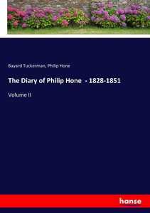 The Diary of Philip Hone - 1828-1851