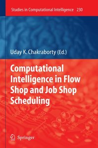 Computational Intelligence in Flow Shop and Job Shop Scheduling