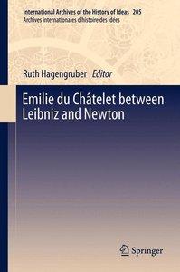 Emilie du Châtelet between Leibniz and Newton