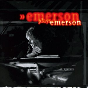 Emerson Plays Emerson (Remastered Edition)