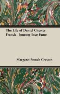 The Life of Daniel Chester French - Journey Into Fame