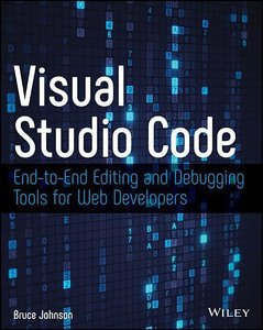 Visual Studio Code: End-To-End Editing and Debugging Tools for W