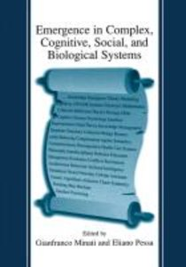 Emergence in Complex, Cognitive, Social, and Biological Systems