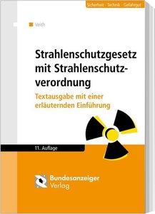 Strahlenschutzgesetz mit Strahlenschutzverordnung