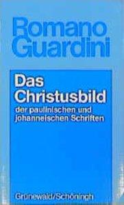 Werke / Das Christusbild der paulinischen und johanneischen Schr