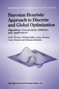 Bayesian Heuristic Approach to Discrete and Global Optimization