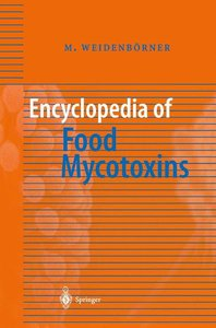 Encyclopedia of Food Mycotoxins