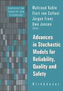 Advances in Stochastic Models for Reliablity, Quality and Safety