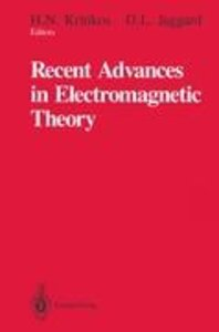 Recent Advances in Electromagnetic Theory