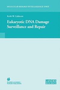 Eukaryotic DNA Damage Surveillance and Repair