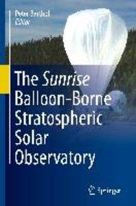 The Sunrise Balloon-Borne Stratospheric Solar Observatory