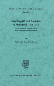 Privatkapital und Kanalbau in Frankreich 1814 - 1848