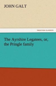The Ayrshire Legatees, or, the Pringle family