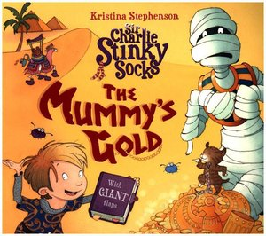 Sir Charlie Stinky Socks & the Mummy's Gold